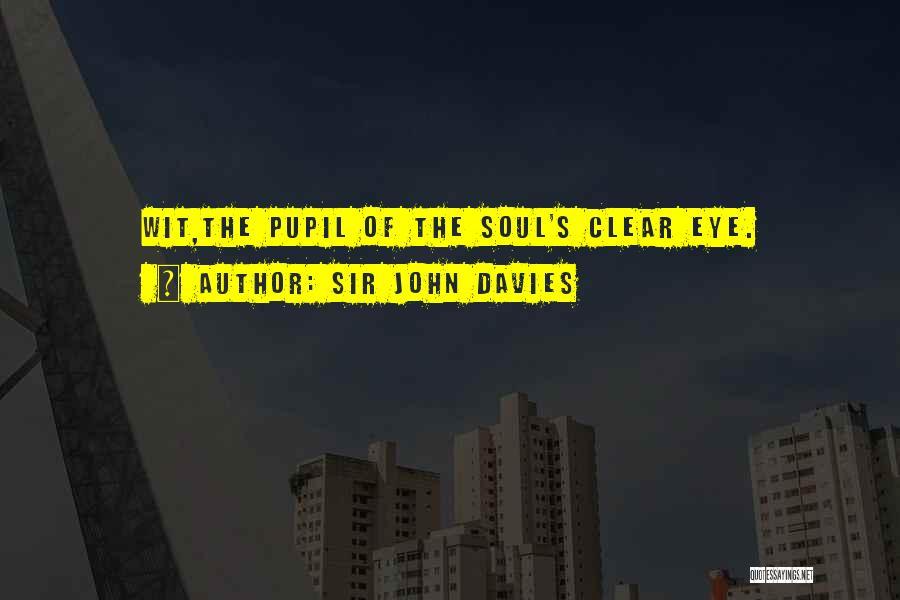 Eye Pupil Quotes By Sir John Davies