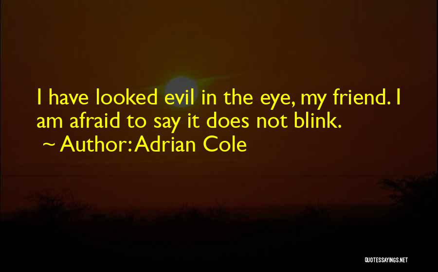 Eye Quotes By Adrian Cole