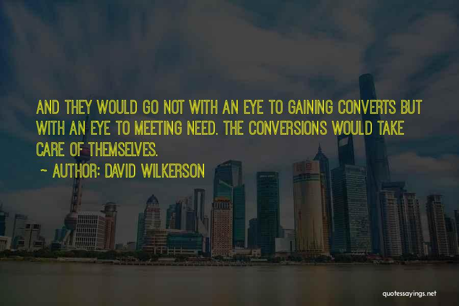 Eye Quotes By David Wilkerson