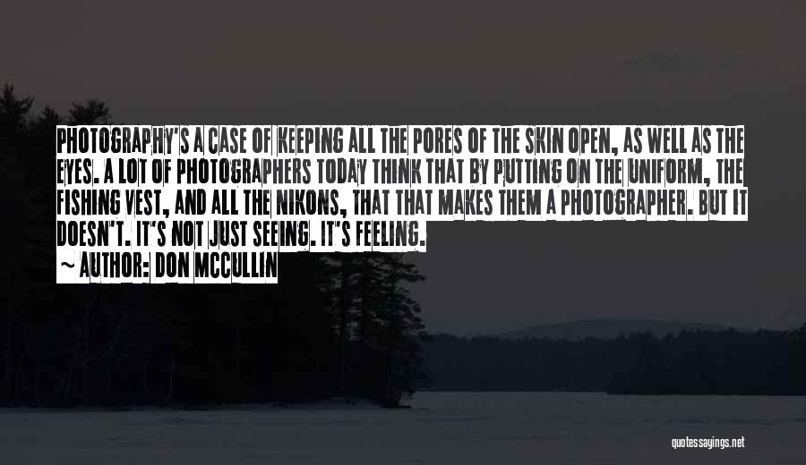 Eye Quotes By Don McCullin