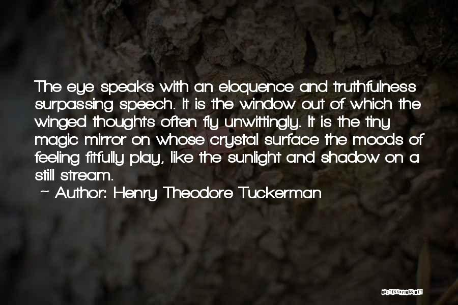 Eye Quotes By Henry Theodore Tuckerman