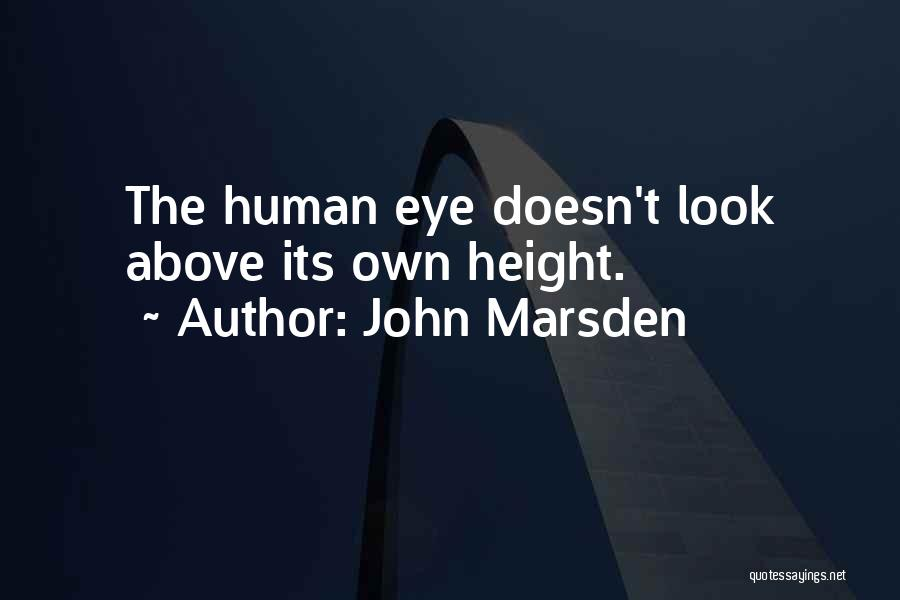Eye Quotes By John Marsden