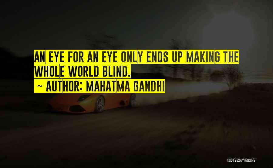 Eye Quotes By Mahatma Gandhi