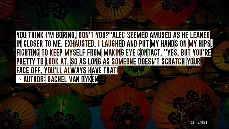 Eye Quotes By Rachel Van Dyken