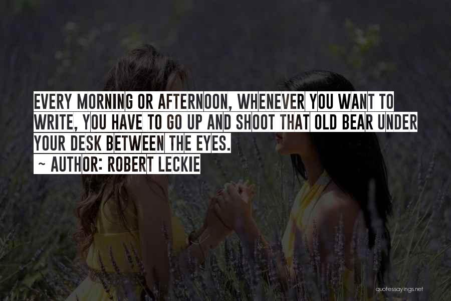 Eye Quotes By Robert Leckie