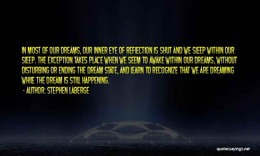 Eye Quotes By Stephen LaBerge