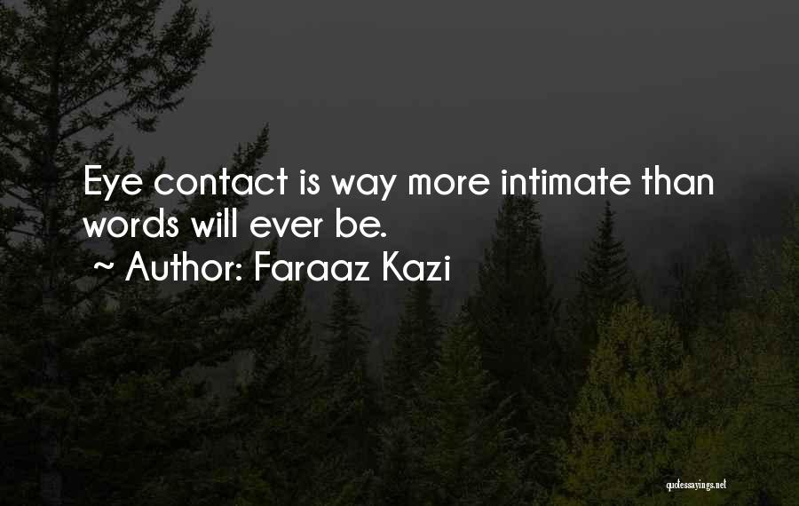Eyes Contact Love Quotes By Faraaz Kazi