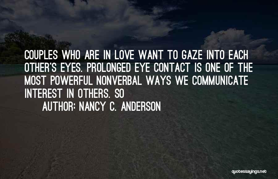 Eyes Contact Love Quotes By Nancy C. Anderson