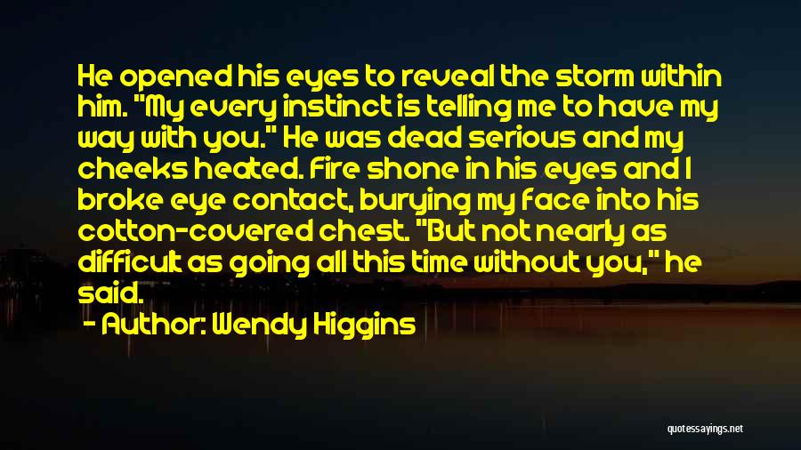 Eyes Contact Love Quotes By Wendy Higgins