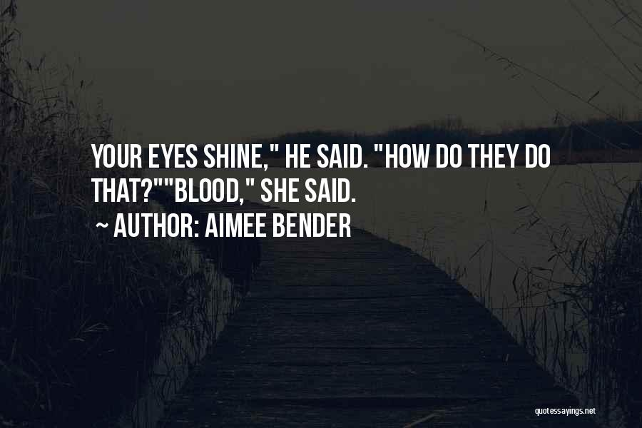 Eyes Funny Quotes By Aimee Bender