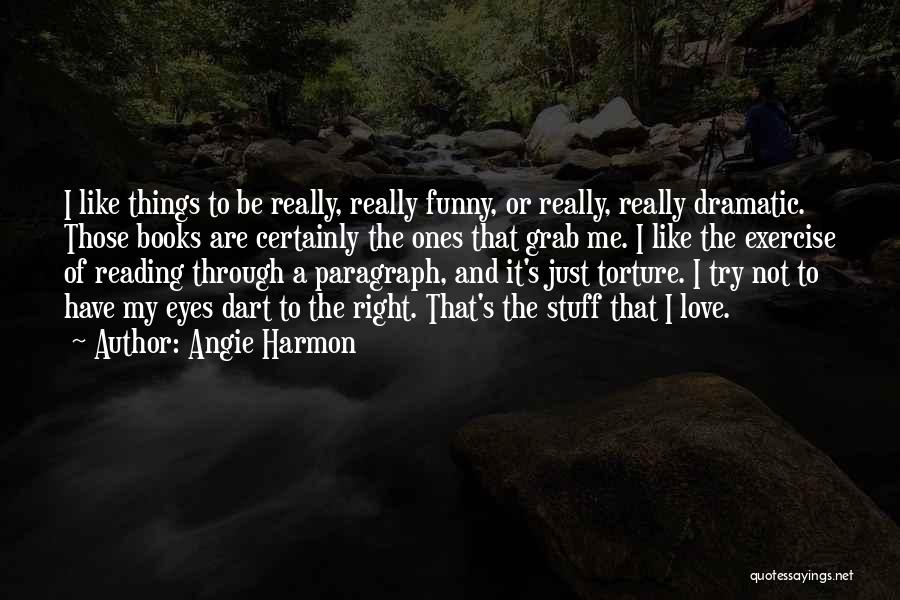Eyes Funny Quotes By Angie Harmon