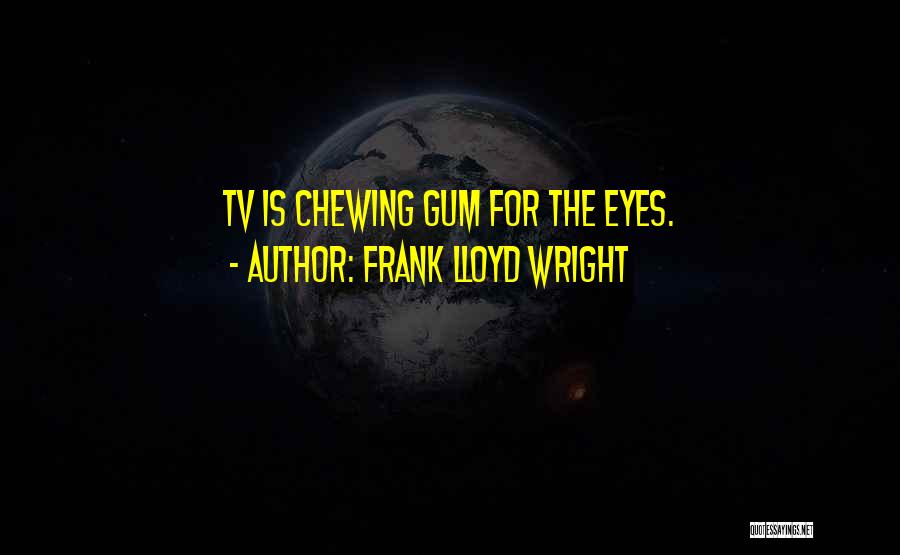 Eyes Funny Quotes By Frank Lloyd Wright