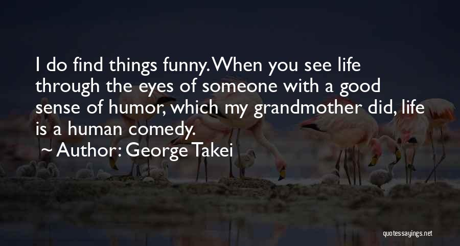 Eyes Funny Quotes By George Takei