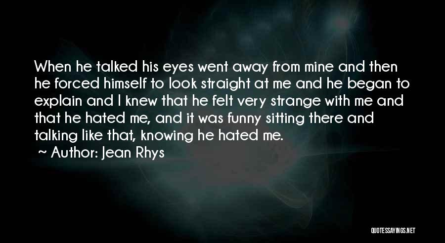 Eyes Funny Quotes By Jean Rhys