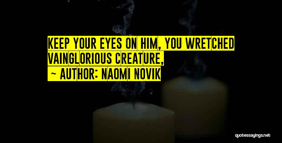 Eyes Funny Quotes By Naomi Novik