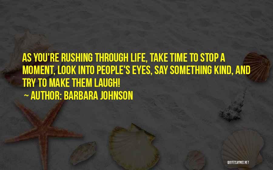 Eyes Say Something Quotes By Barbara Johnson