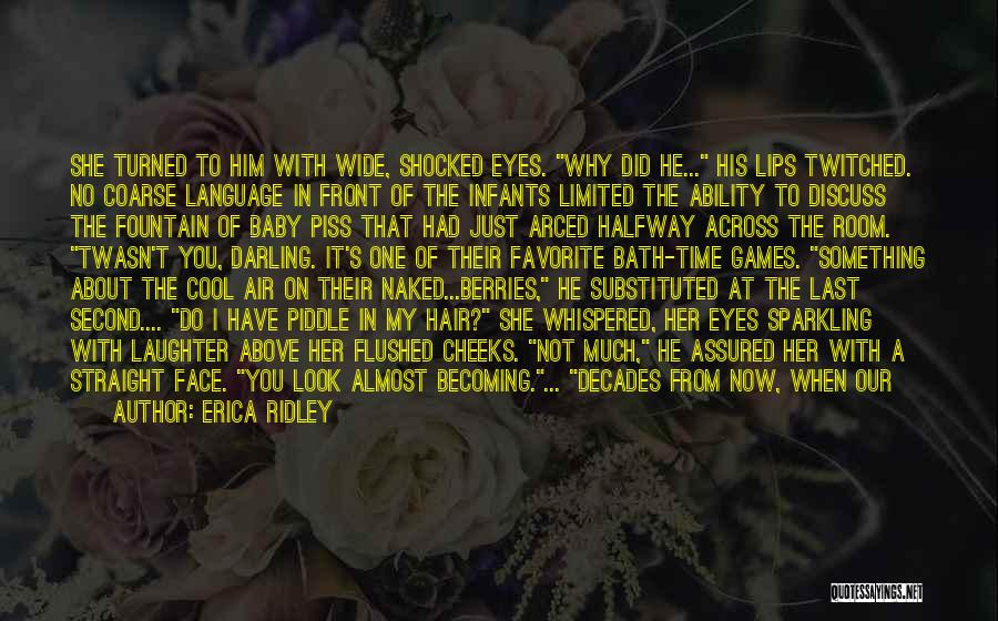 Eyes Say Something Quotes By Erica Ridley