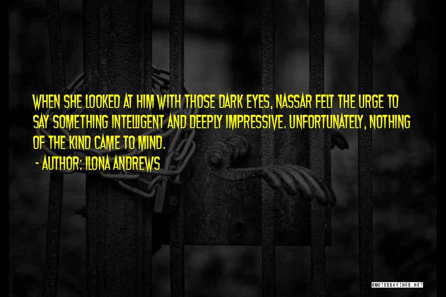 Eyes Say Something Quotes By Ilona Andrews