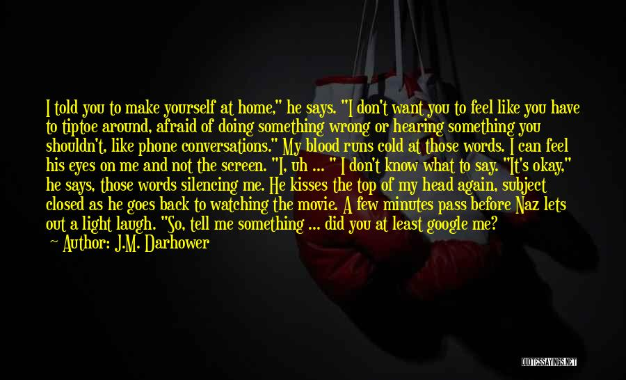 Eyes Say Something Quotes By J.M. Darhower