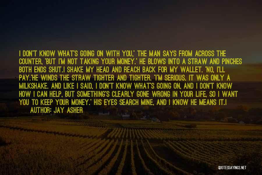 Eyes Say Something Quotes By Jay Asher