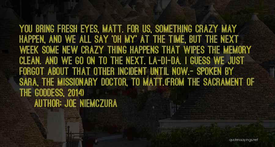 Eyes Say Something Quotes By Joe Niemczura