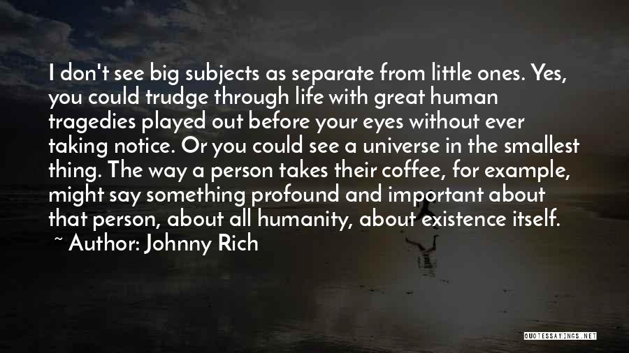 Eyes Say Something Quotes By Johnny Rich