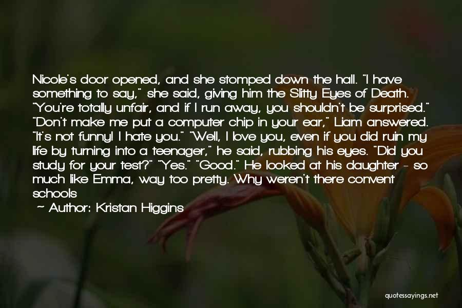 Eyes Say Something Quotes By Kristan Higgins