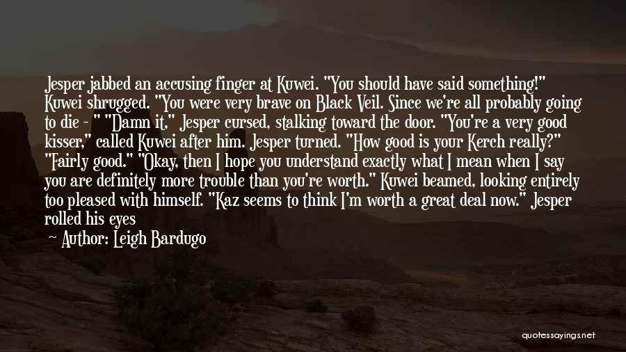 Eyes Say Something Quotes By Leigh Bardugo