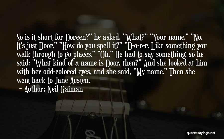 Eyes Say Something Quotes By Neil Gaiman