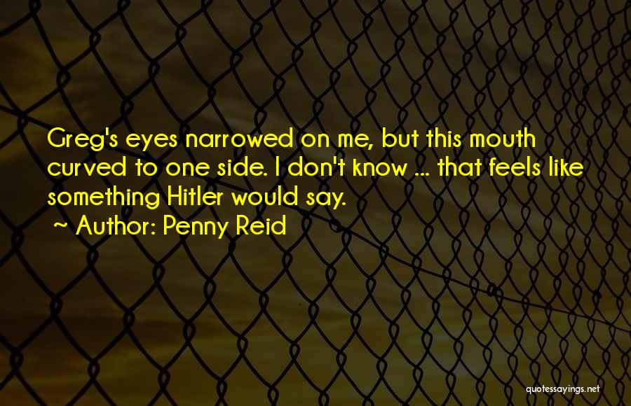 Eyes Say Something Quotes By Penny Reid