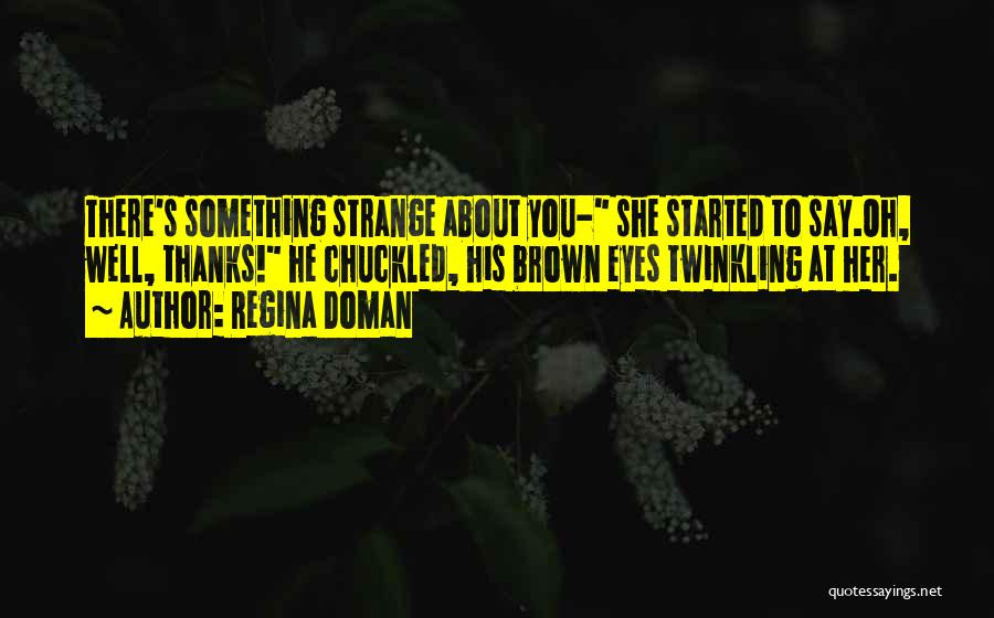 Eyes Say Something Quotes By Regina Doman