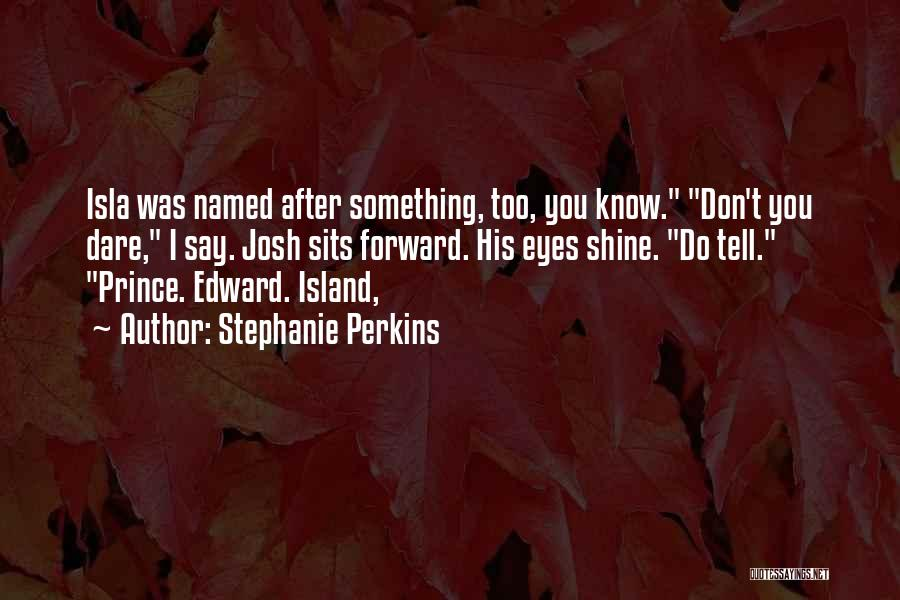 Eyes Say Something Quotes By Stephanie Perkins