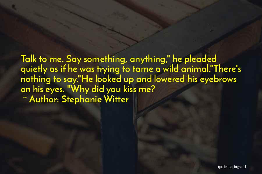 Eyes Say Something Quotes By Stephanie Witter