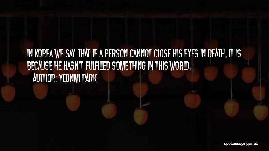 Eyes Say Something Quotes By Yeonmi Park