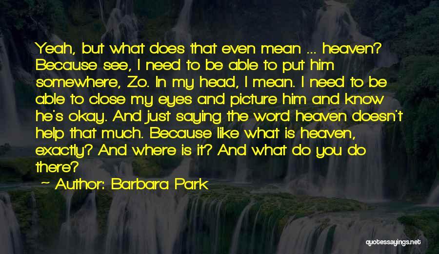 Eyes Saying Quotes By Barbara Park