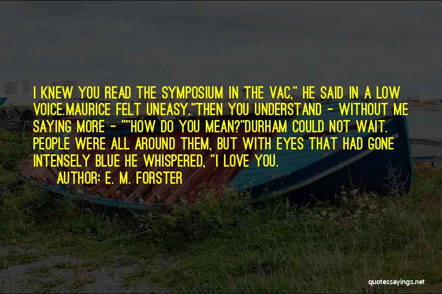 Eyes Saying Quotes By E. M. Forster