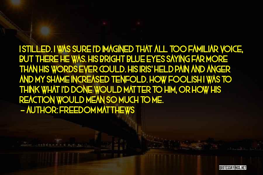Eyes Saying Quotes By Freedom Matthews