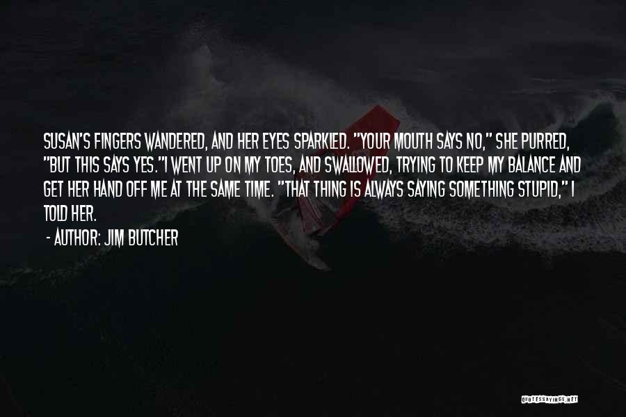 Eyes Saying Quotes By Jim Butcher
