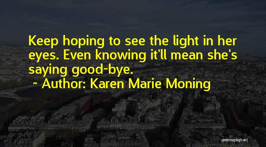 Eyes Saying Quotes By Karen Marie Moning