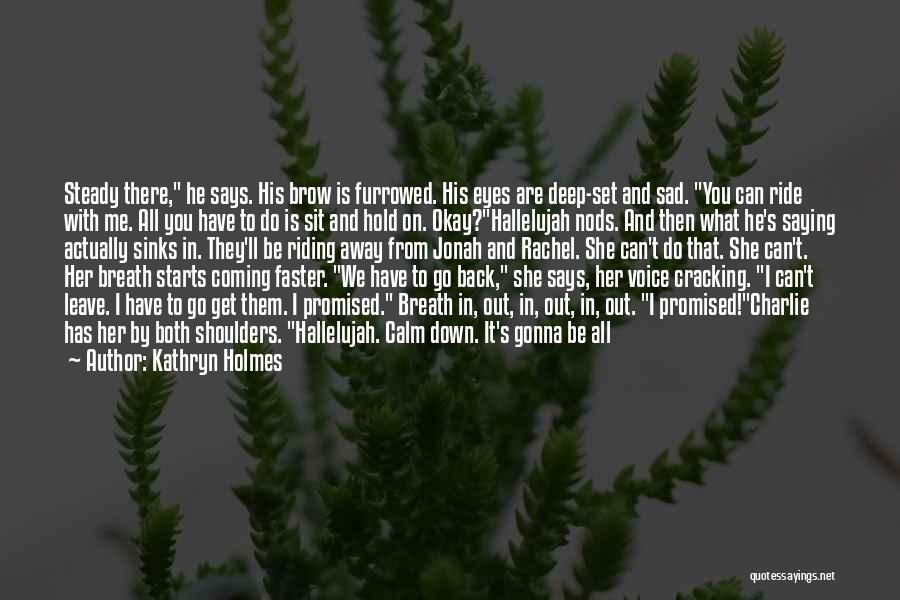 Eyes Saying Quotes By Kathryn Holmes