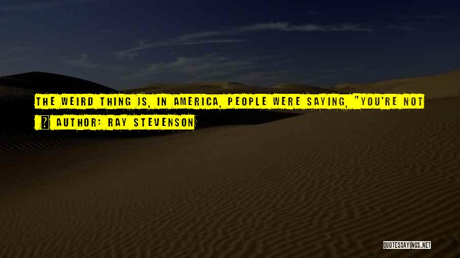 Eyes Saying Quotes By Ray Stevenson