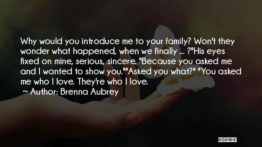 Eyes Show Love Quotes By Brenna Aubrey