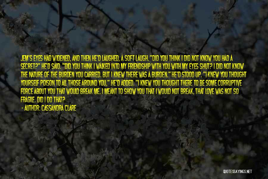 Eyes Show Love Quotes By Cassandra Clare