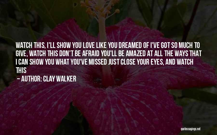 Eyes Show Love Quotes By Clay Walker