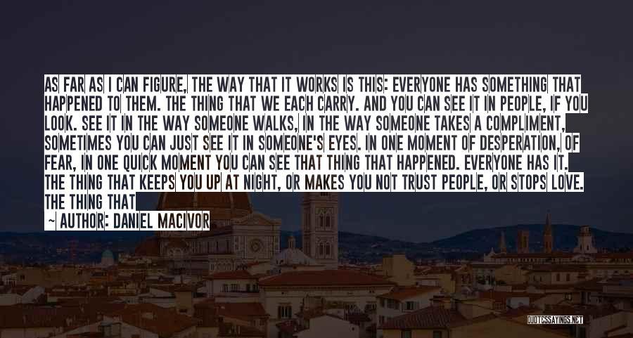 Eyes Show Love Quotes By Daniel MacIvor