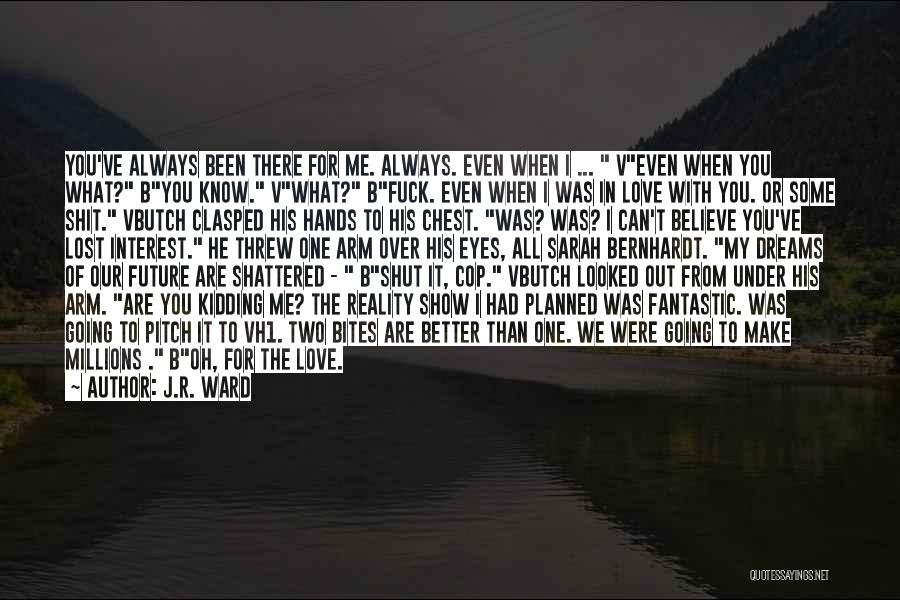 Eyes Show Love Quotes By J.R. Ward