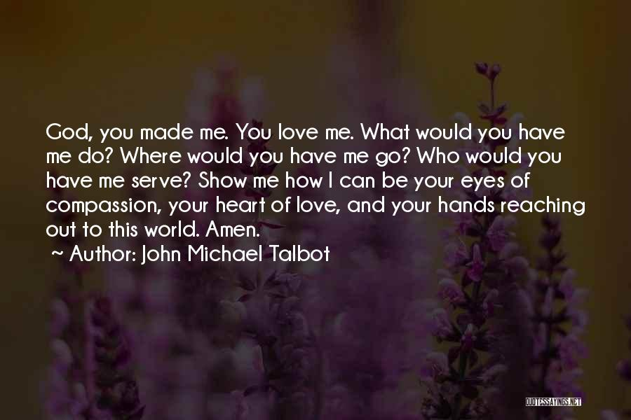 Eyes Show Love Quotes By John Michael Talbot