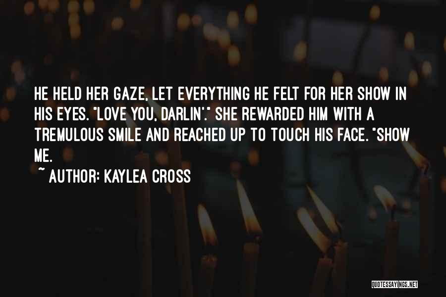 Eyes Show Love Quotes By Kaylea Cross