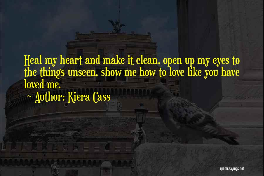 Eyes Show Love Quotes By Kiera Cass