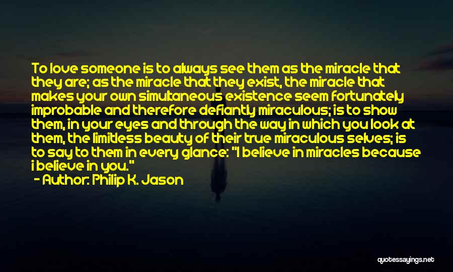 Eyes Show Love Quotes By Philip K. Jason